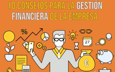 10 consejos para la gestión financiera de la empresa