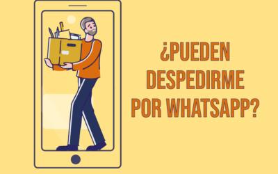 ¿Es legal despedir a los empleados simplemente por WhatsApp?